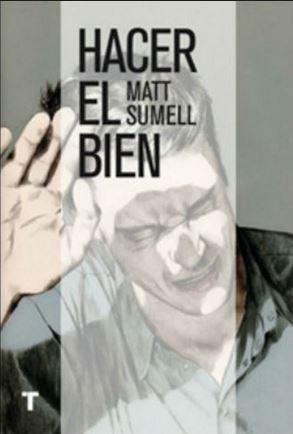 #Libros: Hacer el bien, de Matt Sumell
