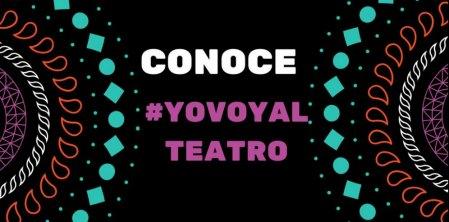 Crean campaña #YoVoyAlTeatro
