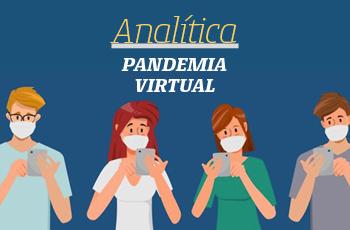 Analítica | Pandemia virtual