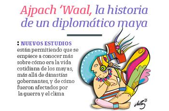 Ajpach 'Waal, la historia de un diplomático maya